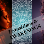 Transitions & Awakenings Coming Soon